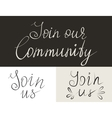 Set of Join us handmade lettering inscriptions vector image vector image