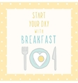 Start your day with breakfast card vector image vector image