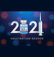 2021 vaccination season concept vector image