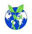 blue globe planet earth with growing green leaves vector image