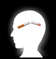 broken cigarette inside the human head harmful vector image