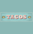 taco sign vector image vector image