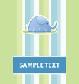 baby elephant card vector image vector image