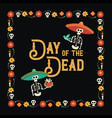 day of the dead mexican celebration greeting card vector image vector image