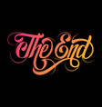 hand drawn lettering end made in vintage vector image