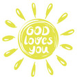hand lettering god loves you made in a yellow vector image