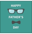 Happy fathers day Greeting card with neck bow tie vector image vector image