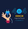 404 hand hold plug error vector image vector image