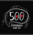 500 followers thank you background for social vector image vector image
