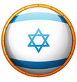 israel flag on round button vector image vector image