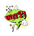 comic speech chat bubble pop art style wtf vector image vector image