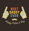 best daddy ever t-shirt retro colors design happy vector image