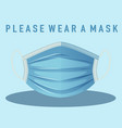please wear mask sign vector image vector image