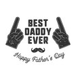 best daddy ever t-shirt retro monochrome design vector image