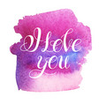 i love you image watercolor elements vector image vector image