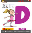 letter d from alphabet with cartoon dancing girl