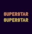neon inscription of superstar neon text vector image vector image