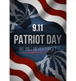 We Will Never Forget 9 11 Patriot Day background vector image vector image