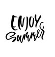 enjoy summer handdrawn lettering isolated on vector image vector image