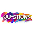 questions poster with colorful brush strokes vector image