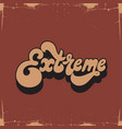 extreme handwritten lettering made in 90s style vector image
