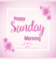 beautiful happy sunday morning background vector image vector image