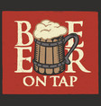 label for beer on tap with full wooden beer mug vector image vector image