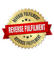reverse fulfilment round isolated gold badge vector image vector image