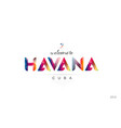 welcome to havana cuba card and letter design vector image