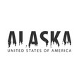 alaska usa united states of america text or vector image vector image