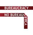 Bureaucracy and No Bureaucracy vector image