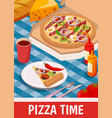 pizza time isometric poster vector image vector image