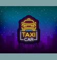 taxi car design neon glowing logos concept vector image