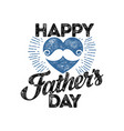 typography and lettering happy fathers day vector image vector image