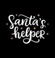 santas helper christmas ink hand lettering vector image