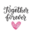 Together Forever hand drawn brush lettering vector image vector image