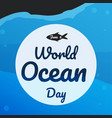world ocean day text background greeting card or vector image