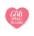 hand lettering girls rule world vector image