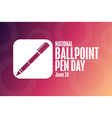 national ballpoint pen day june 10 holiday vector image vector image