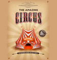 vintage old circus poster with big top vector image vector image