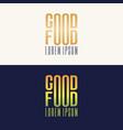 modern minimalistic logo of good food vector image vector image