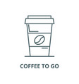 coffee to go line icon coffee to go vector image