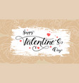 happy valentines day hand-drawn text lettering vector image
