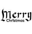 merry christmas gothic lettering eps vector image vector image