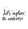 universe quote on background handwritten vector image vector image