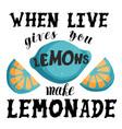 lemonade motivational quote lettering vector image