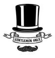 gentlemen only gentleman hat with mustache design vector image vector image