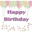 cute happy birthday card with confetti and baloons vector image vector image