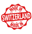 made in switzerland sign or stamp vector image vector image