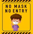 no mask entry warning sign with cartoon vector image vector image